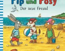 Pip und Posy: Der neue Freund (Pappenbuch)