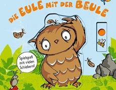 Die Eule mit der Beule: Pappbilderbuch mit vielen Schiebern